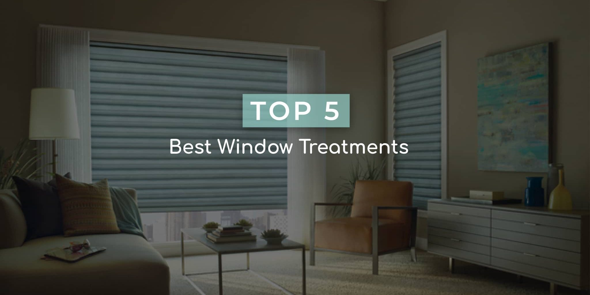top 5 window treatments - Starlite blog